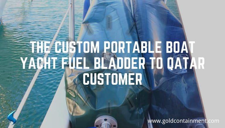 The Custom Portable Boat Yacht Fuel Bladder to Qatar Customer